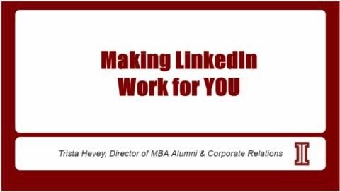 Making LinkedIn Work for You (MBA)