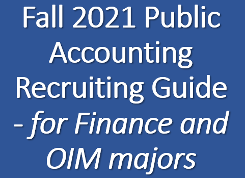 Fall 2021 Public Accounting Recruiting Guide for Finance and OIM Majors